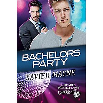 Bachelors Party by Xavier Mayne - 9781623806538 Book