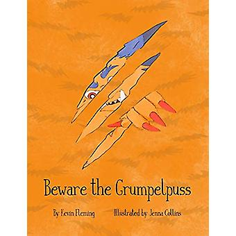 Beware the Grumpelpuss by Kevin Fleming - 9781943201235 Book