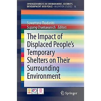 The Impact of Displaced People's Temporary Shelters on their Surround