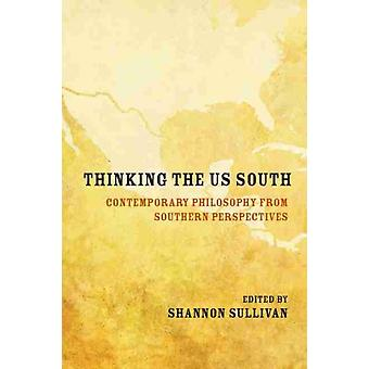Thinking the US South by Shannon Sullivan