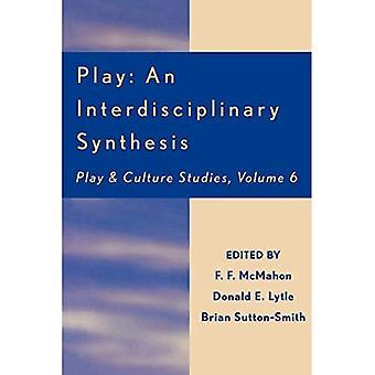 Play : An Interdisciplinary Synthesis