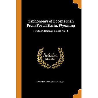 Taphonomy of Eocene Fish from Fossil Basin, Wyoming:� Fieldiana, Geology, Vol.33,� No.14