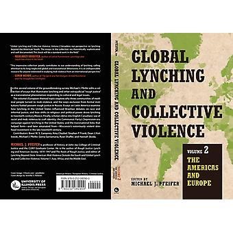 Lynchage mondial et violence collective par Edited by Michael J Pfeifer
