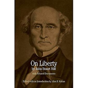 On Liberty: With Related Documents (Bedford Series in History & Culture)