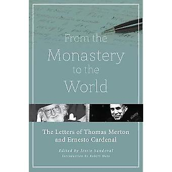 From the Monastery to the World by Merton & ThomasCardenal & Ernesto