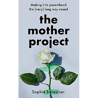 The Mother Project by Sophie Beresiner