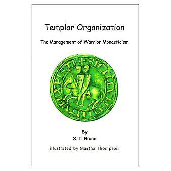 Templar Organization: The Management of Warrior Monasticism