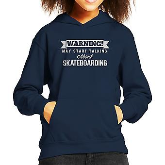 Warning May Start Talking About Skateboarding Kid's Hooded Sweatshirt