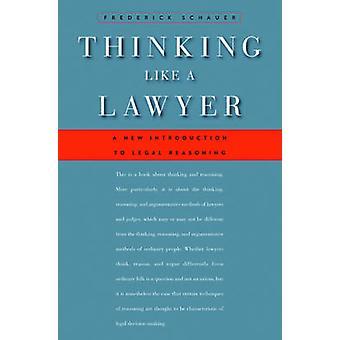 Penser comme un avocat - une nouvelle Introduction de raisonnement juridique par Fred