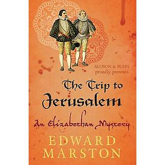 The Trip to Jerusalem by Edward Marston - 9780749010232 Book