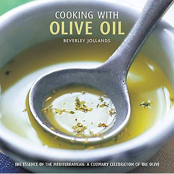 Cooking With Olive Oil by Beverley Jollands - 9780754821762 Book