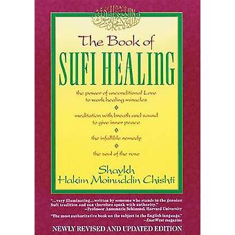 Boken av Sufi läkning av Hakim G. M. Chishti - Michael J. Rosentha