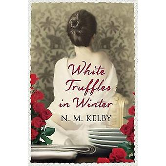 Truffes blanches en hiver par N. M. Kelby - livre 9781846882470