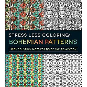 Stress Less Colouring - Bohemian Patterns - 100+ Colouring Pages for Pe