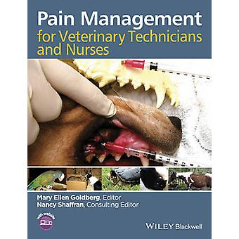 Pain Management for Veterinary Technicians and Nurses by Mary Ellen G