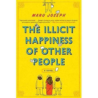 El ilícito felicidad de otras personas: una novela