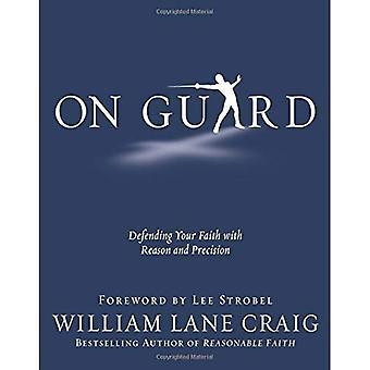 Op Guard: Het verdedigen van uw geloof met reden en precisie