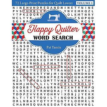 Happy Quilter Word Search: 72 Large-Print Puzzles for Quilt Lovers: 1