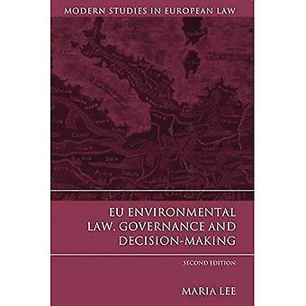EU Environmental Law, Governance and Decision-Making (Modern Studies in European Law)