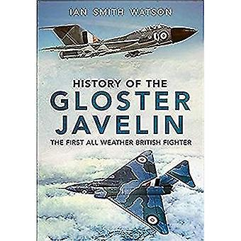 History Of The Gloster Javelin: The First All Weather British Fighter