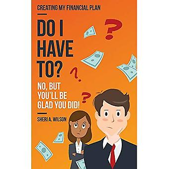 Do I Have To?: No, But You'll Be Glad You Did!