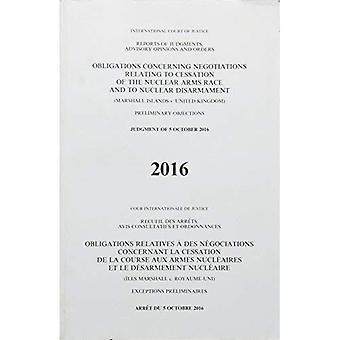 Obligations concernant les négociations relatives à la cessation de la course aux armements nucléaires et au désarmement nucléaire: (îles Marshall c. Royaume-Uni) arrêt du 5 octobre 2016 (recueil des arrêts, avis consultatifs et ordonnances, 2016)