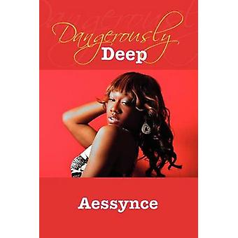 Dangerously Deep by Aessynce