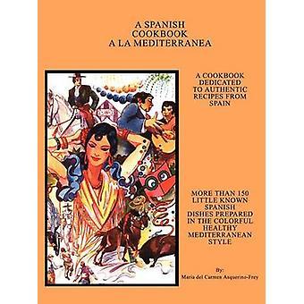 Een Spaans kookboek La Mediterranea door AsquerinoFrey & Maria del Carmen