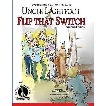 Uncle Lightfoot Flip That Switch Overcoming Fear of the Dark Second Edition by Coffman & Mary F.