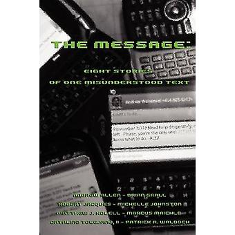 The Message Eight Stories of One Misunderstood Text by Allen & Andrew