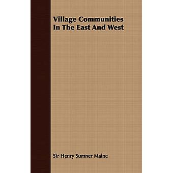 Village Communities in the East and West by Maine & Henry Sumner