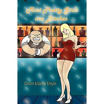 Most Pretty Girls are Bitches by Doyle Manny & Simon