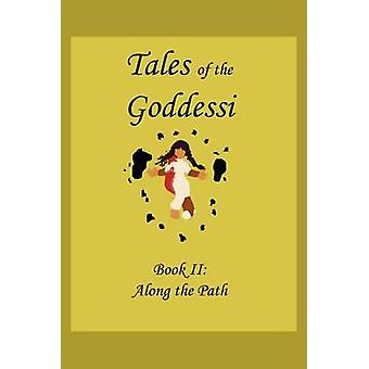 Tales of the Goddessi Book II Along the Path by Ranier & H. A.