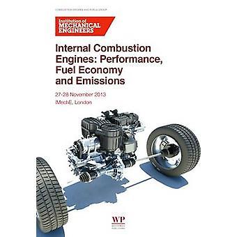 Moteurs à Combustion interne Performance économie de carburant et les émissions par Institution of Mechanical Engineers