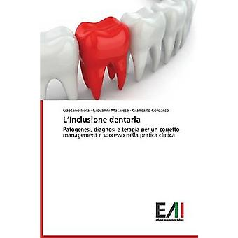 LInclusione Dentaria by Isola Gaetano