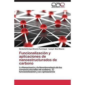 Funcionalizacin y aplicaciones de nanoestructurados de carbono por BriceoFuenmayor Heriberto Enrique