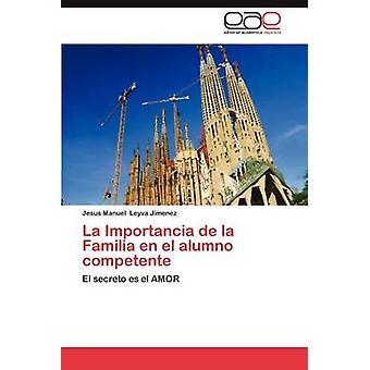 La Importancia De La Familia En El Alumno Competente von Manuel Leyva Jimenez & Jesus