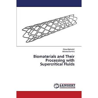 Biomaterials and Their Processing with Supercritical Fluids by Marko I.