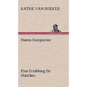 Hansis Europareise by Beeker & K. the Van