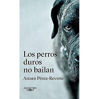 Los Perros Duros keine kyōhei / harte Hunde Don't Dance