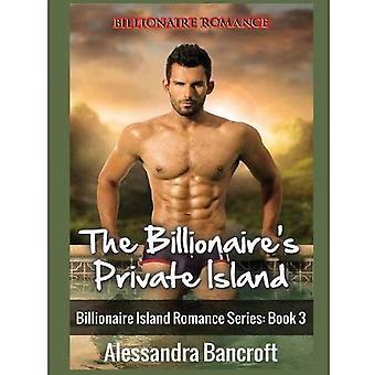 Billionaire Romance: The Billionaire's Private Island� (Billionaire Island Romance� Series: Book 3)