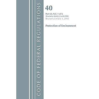 Code of Federal Regulations, Title 40 Protection of the Environment 63.1-63.599, Revised as of July 1, 2018 (Code of Federal Regulations, Title 40 Protection of the Environment)