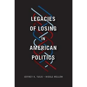 Legacies of Losing in American Politics by Jeffrey K. Tulis - 9780226