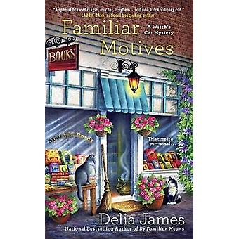 Familiar Motives - A Witch's Cat Mystery by Delia James - 978045147659