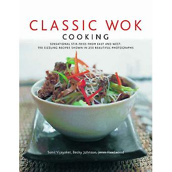 Classic Wok Cooking - Sensational Stir-fries from East and West  - 150