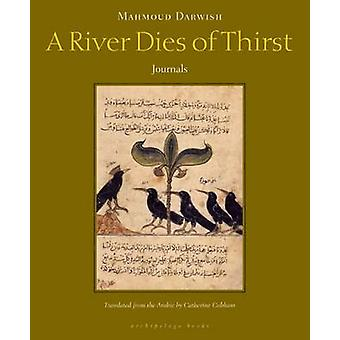 A River Dies Of Thirst by Mahmoud Darwish - 9780981955711 Book