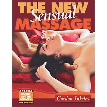 The New Sensual Massage - Learn to Give Pleasure with Your Hands by Go
