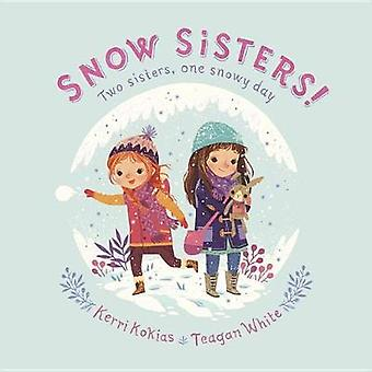 Snow Sisters! by Kerri Kokias - 9781101938843 Book