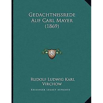 Gedachtnissrede Auf Carl Mayer (1869) by Rudolf Ludwig Karl Virchow -