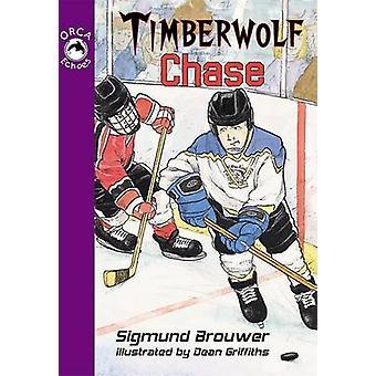 Timberwolf Chase by Sigmund Brouwer - Dean Griffiths - 9781551435480